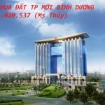 CẦN MUA ĐẤT TP MỚI BÌNH DƯƠNG- 0934.020.537 (Ms Thủy)