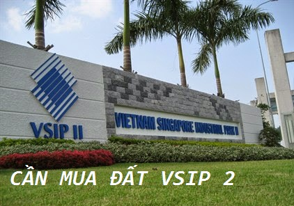 CẦN MUA ĐẤT VSIP 2 – giá cao nhất thị trường
